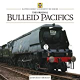 Bulleid Pacifics, John Scott-Morgan, 1844259544