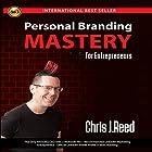 Personal Branding Mastery for Entrepreneurs Hörbuch von Chris J Reed Gesprochen von: Penny Andrews