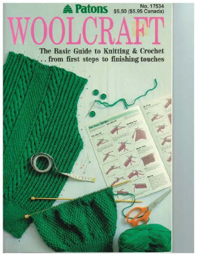 Patons Woolcraft # 17534 the Basic Guide to Knitting and Crochet From First Steps to Finishing Touches