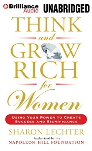 Think and Grow Rich for Women: Using Your Power to Create Success ...