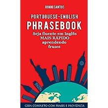 Portuguese-English Phrasebook - Seja fluente em inglês mais rápido aprendendo frases: Aprenda Inglês com frases (English Edition)