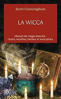La Wicca : Guide de pratique individuelle par Cunningham