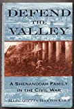 Front cover for the book Defend The Valley: A Shenandoah Family in the Civil War by Margaretta Barton Colt