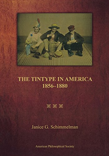 Tintype in America, 1856-1880 (Transactions of the American Philosophical Society)