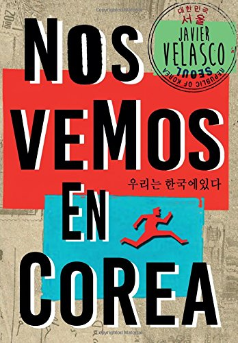 Nos vemos en Corea por Javier Velasco
