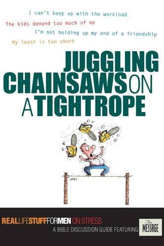 Download Juggling Chainsaws on a Tightrope: On Stress (Real Life Stuff for Men) ebook