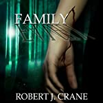 Family: The Girl in the Box, Book 4 | Robert J. Crane