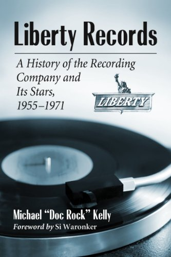 Liberty Records: A History of the Recording Company and Its Stars, 1955-1971 (2 vol set)