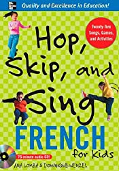 Hop, Skip, and Sing French (Book + Audio CD): An Interactive Audio Program for Kids (Hop Skip & Sing)