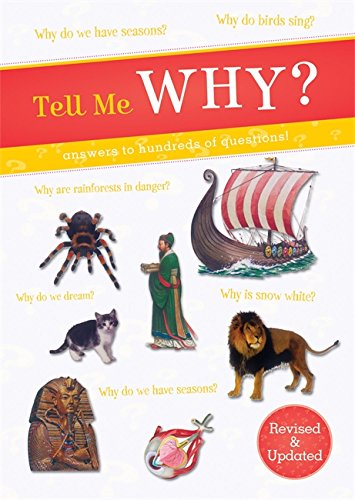 Tell Me Why?: Answers to Hundreds of Questions! (Tell Me - Why Ne Always