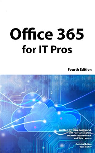Office 365 for IT Pros 4th Edition: The Comprehensive Guide
