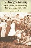 A Stronger Kinship, Anna-Lisa Cox, 0803260180