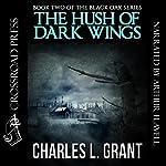 Black Oak 2: The Hush of Dark Wings | Charles L. Grant
