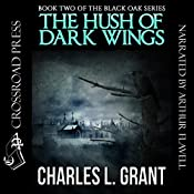 Black Oak 2: The Hush of Dark Wings | Charles L. Grant