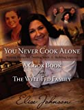 You Never Cook Alone, Elise Johnson, 1469952459