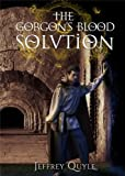 The Gorgon's Blood Solution (Alchemy's Apprentice Book 1)