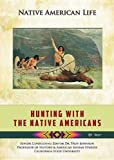 Hunting With the Native Americans (Native American Life)