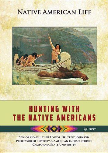 Read Online Hunting with the Native Americans (Native American Life (Mason Crest)) pdf epub