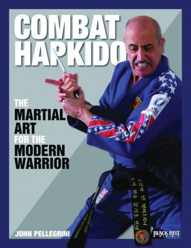 Combat Hapkido: The Martial Art for the Modern Warrior (Best Martial Arts In The World)