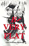 B-Very Flat - Kindle edition by Kinberg, Margot, Fletcher, Lesley. Mystery, Thriller & Suspense Kindle eBooks @ Amazon.com.
