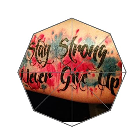 Stay Strong Never Give Up Tattoo Custom Foldable Umbrella: Amazon ...