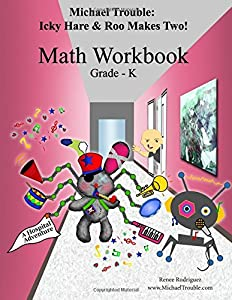 Icky Hare & Roo Makes Two! Math Workbook Grade-K (Michael Trouble)