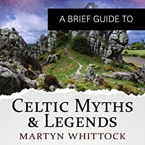 A Brief Guide to Celtic Myths and Legends Audiobook