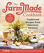 The FarmMade Cookbook: Traditional Recipes from America's Far