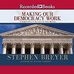 Making Our Democracy Work: A Judge's View | Stephen Breyer