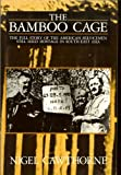 The Man in the Bamboo Cage, Nigel Cawthorne, 0850521483