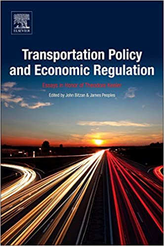 transportation policy and economic regulation essays in honor of  transportation policy and economic regulation essays in honor of theodore keeler 1st edition