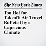 Too Hot for Takeoff: Air Travel Buffeted by a Capricious Climate | Zach Wichter
