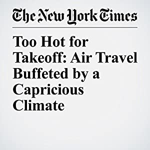 Too Hot for Takeoff: Air Travel Buffeted by a Capricious Climate
