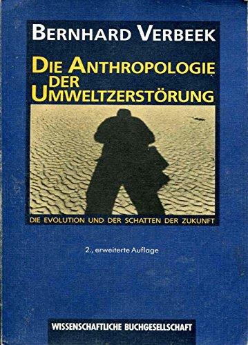 die-anthropologie-der-umweltzerstrung-die-evolution-und-der-schatten-der-zukunft
