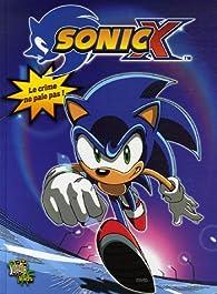 Sonic X, Tome 1 : Le crime ne paie pas par Joe Edkin