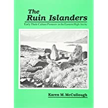 The Ruin Islanders: Early Thule Culture Pioneers in the Eastern High Arctic (Canadian Museum of Civilization Mercury Series)