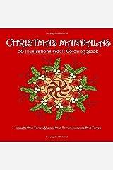 Christmas Mandalas: 50 Illustrations Adult Coloring Book (Holidays Coloring Books) Paperback