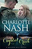 Crystal Creek: A Walker-Bell Novel (The Walker-Bell Stories #3) (Volume 3) by  Charlotte Nash in stock, buy online here
