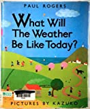 What Will the Weather Be Like Today?, Paul Rogers, 068808950X