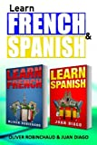 Learn Spanish & Learn French: A Fast and Easy Guide for Beginners to Learn Conversational Spanish