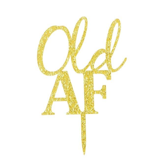Old AF Decoración para tartas, diseño de cartel de acrílico ...
