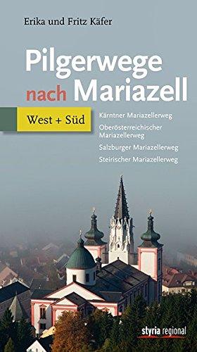 Pilgerwege nach Mariazell - Band West + Süd