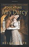 Educating Mrs Darcy: A Darcy & Elizabeth Sensual Story