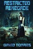 Restricted Renegade, David Torres, 1497557364