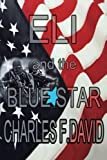 Eli and the Blue Star, Charles F. David, 1499008333