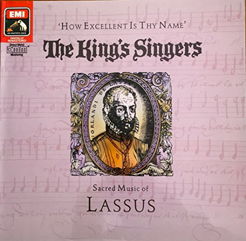How Excellent Is Thy Name (Sacred Music Of Lassus) -- The King's Singers (King Of The Road Singer compare prices)