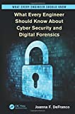 What Every Engineer Should Know about Cyber Security and Digital Forensics, Joanna F. DeFranco, 1466564520