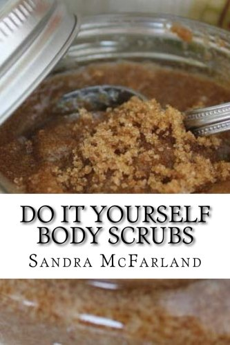 Download Do It Yourself Body Scrubs ebook