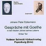 Gespräche mit Goethe in den letzten Jahren seines Lebens: Dritter Teil | Johann Peter Eckermann