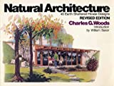 Natural Architecture, Charles G. Woods, 0442292570